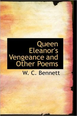 Queen Eleanor's Vengeance and Other Poems