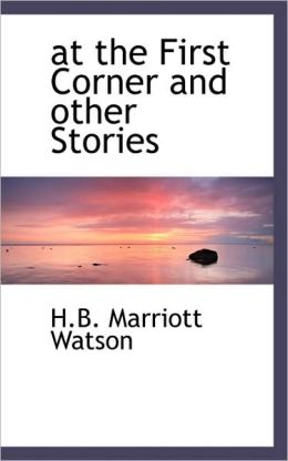At The First Corner And Other Stories