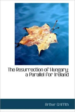 Resurrection of Hungary: A Parallel for Ireland