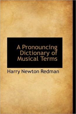 Pronouncing Dictionary of Musical Terms