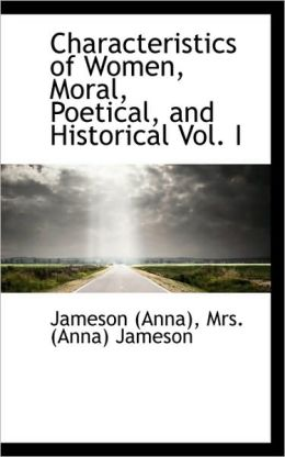 Characteristics Of Women, Moral, Poetical, And Historical Vol. I
