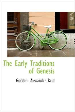 The Early Traditions Of Genesis
