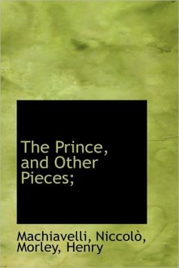 The Prince, And Other Pieces;