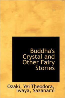 Buddha's Crystal And Other Fairy Stories