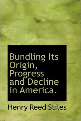 Bundling Its Origin, Progress And Decline In America.