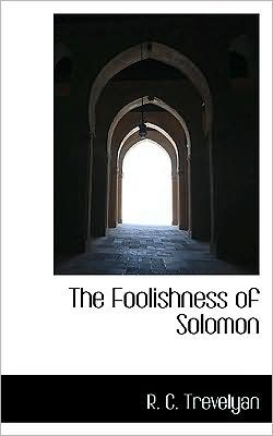 The Foolishness Of Solomon