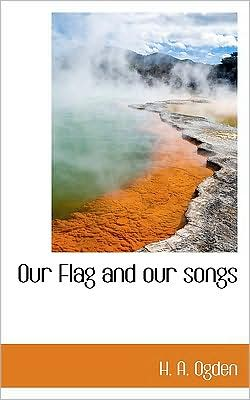 Our Flag And Our Songs