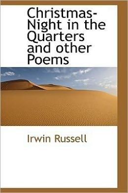 Christmas-Night in the Quarters and Other Poems