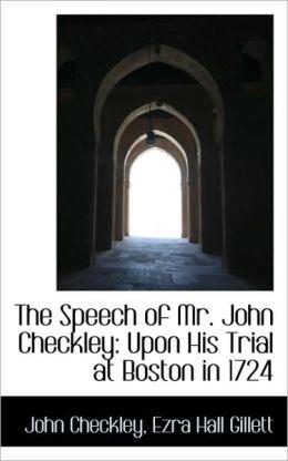 The Speech Of Mr. John Checkley