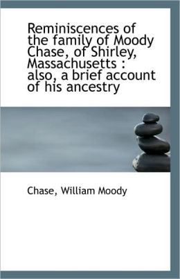 Reminiscences Of The Family Of Moody Chase, Of Shirley, Massachusetts