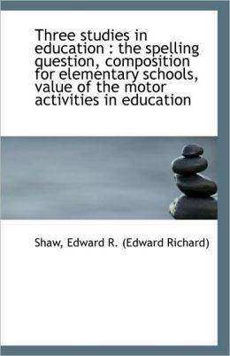 Three Studies In Education