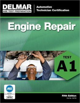 ASE Test Preparation - A1 Engine Repair