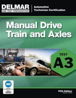 ASE Test Preparation- A3 Manual Drive Trains and Axles