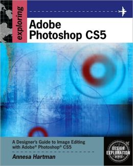 Exploring Adobe Photoshop CS5