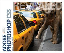 Adobe Photoshop CS5 Revealed