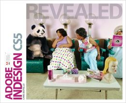 Adobe InDesign CS5 Revealed