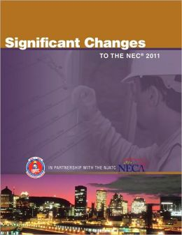 Significant Changes to the NEC 2011 Edition
