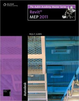 The Aubin Academy Master Series: Revit MEP 2011
