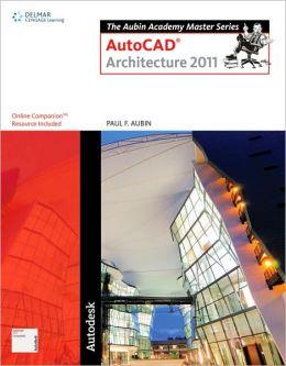 The Aubin Academy Master Series: AutoCAD? Architecture 2011