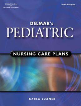 Delmar's Pediatric Nursing Care Plans (Book Only)