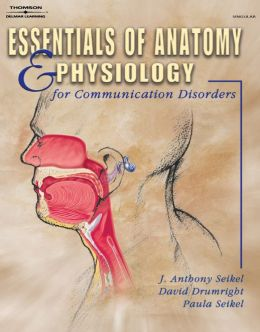 Essentials of Anatomy and Physiology for Communication Disorders (Book Only)