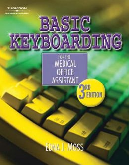 Basic Keyboarding for the Medical Office Assistant (Book Only)