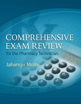 Comprehensive Exam Review for the Pharmacy Technician (Book Only)