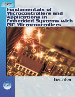 Fundamentals of Microcontrollers and Applications in Embedded Systems with PIC (Book Only)