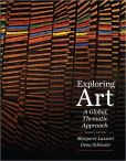 Book Cover Image. Title: Exploring Art:  A Global, Thematic Approach (with CourseMate Printed Access Card), Author: Margaret Lazzari