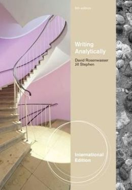 Writing Analytically. David Rosenwasser, Jill Stephen