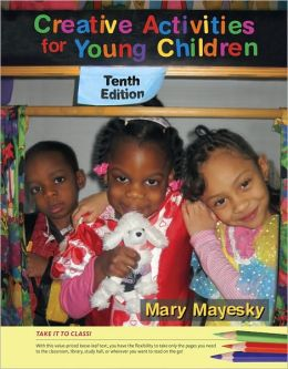 Cengage Advantage Books: Creative Activities for Young Children