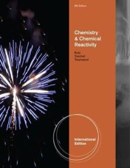 Chemistry and Chemical Reactivity. John C. Kotz, Paul M. Treichel, John R. Townsend