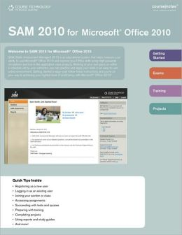 SAM 2010 for Microsoft Office 2010 CourseNotes