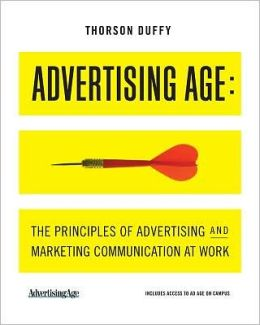 Advertising Age: The Principles of Advertising and Marketing Communication at Work (with Ad Age on Campus Printed Access Card)