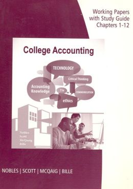 Working Papers Study Guide, Chapters 1-12 for Nobles/Scott/McQuaig/Bille's College Accounting, 11th