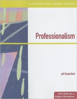 Illustrated Course Guides: Professionalism - Soft Skills for a Digital Workplace (Book Only)