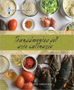 Le Cordon Bleu Cuisine Foundations: Classic Recipes, Spanish Edition