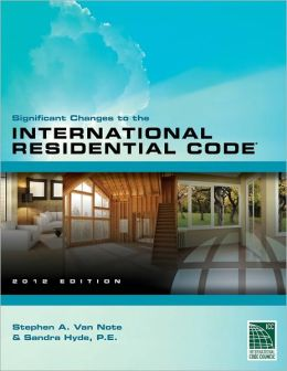Significant Changes to the International Residential Code 2012 Edition