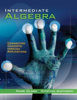 Cengage Advantage Books: Intermediate Algebra: Connecting Concepts through Applications