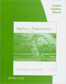 Student Solutions Manual for Swokowski/Cole's Algebra and Trigonometry with Analytic Geometry, 13th