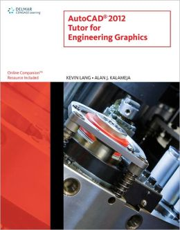 AutoCAD 2012 Tutor for Engineering Graphics