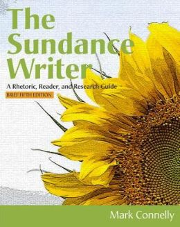 The Sundance Writer: A Rhetoric, Reader, and Research Guide, Brief