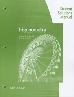 Student Solutions Manual for McKeague/Turner's Trigonometry, 7th