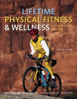 Cengage Advantage Books: Lifetime Physical Fitness and Wellness