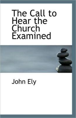 The Call To Hear The Church Examined