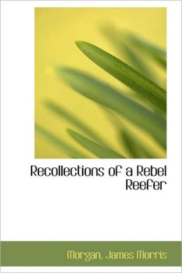 Recollections Of A Rebel Reefer