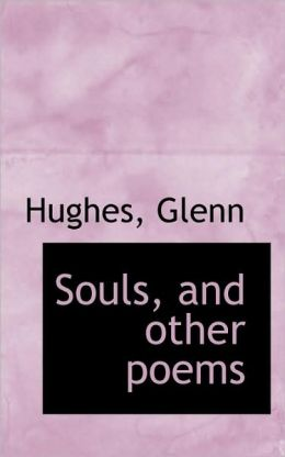 Souls, And Other Poems