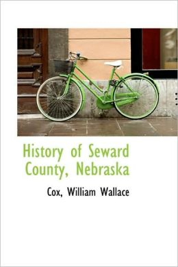 History Of Seward County, Nebraska