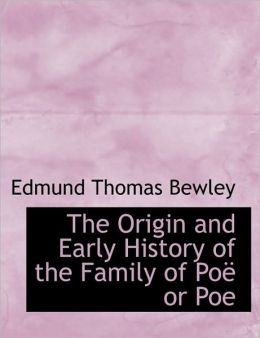 The Origin And Early History Of The Family Of Po Or Poe