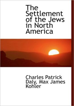 The Settlement Of The Jews In North America